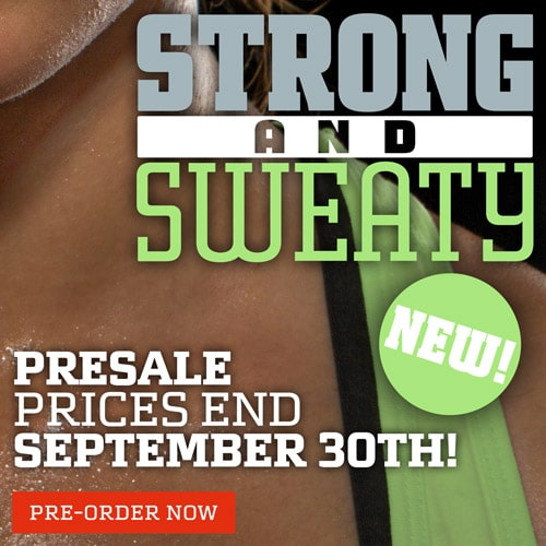 Strong and Sweaty Presale ends Sep 30th