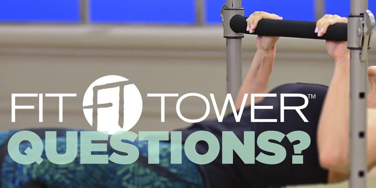 Fit Tower FAQ