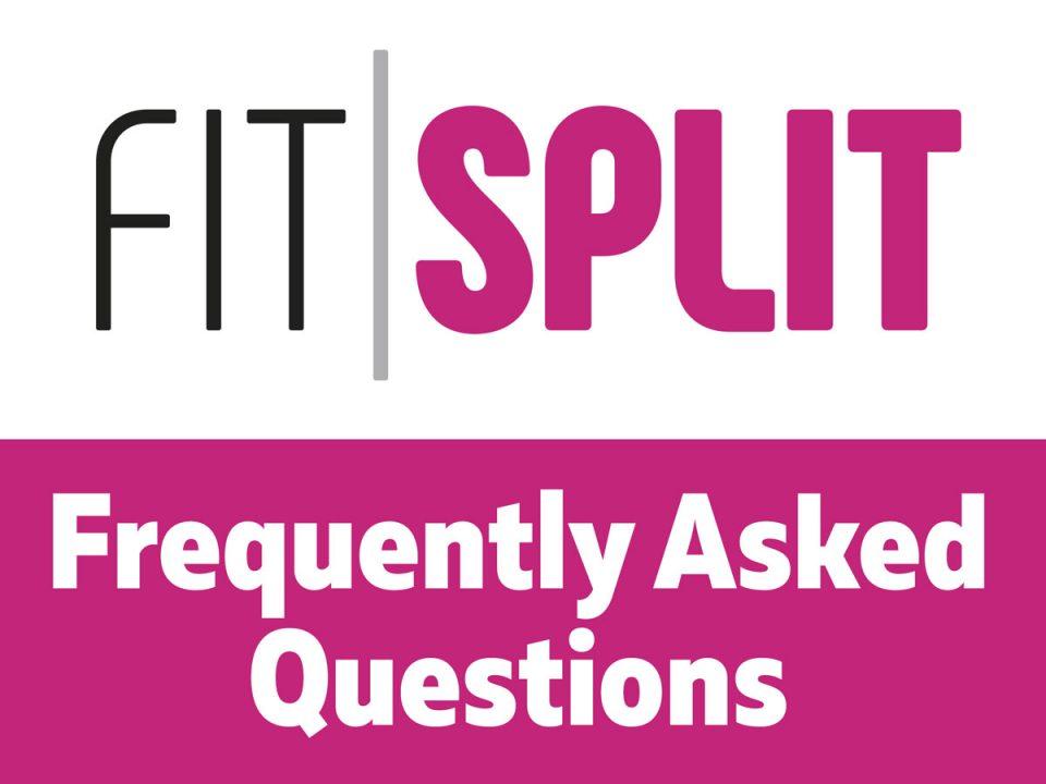 Fit Split FAQ