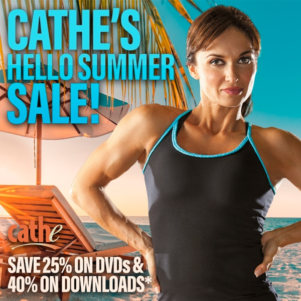 Cathe's Hello Summer Sale