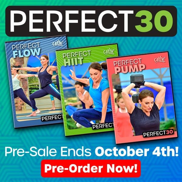 Cathe's Perfect30 Workouts
