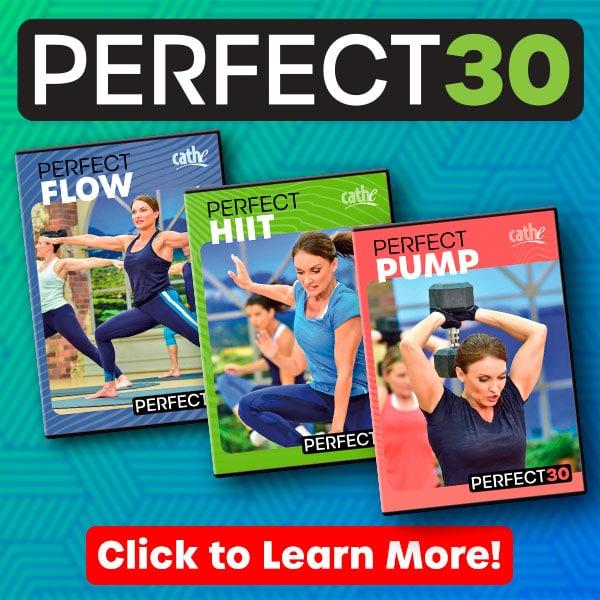 Cathe Perfect30